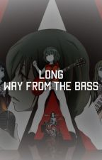 Long Way From The Bass (A K-On! x Female! Reader Fanfiction) by Miki_jr1