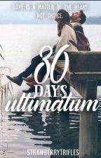 30 Days Ultimatum(COMPLETED)[✔] by strawberrytrifles