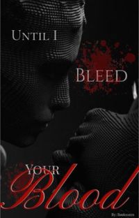Until I Bleed Your Blood  cover