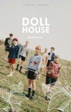 Dollhouse | bts ✓ by SeasOfGlass