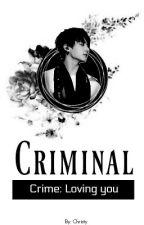 Criminal || Jungkook FF by CozAzal