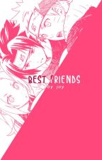 Best Friends [Yandere!Team Seven x Reader] by Author-Chan