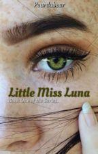 [1] Little Miss Luna.   ✔️ by peardabear