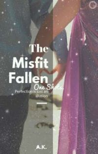 The Misfit Fallen... One Shots. cover