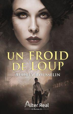 Un Froid de Loup [ Édité chez Alter Real ] by BrokenBloodHeart