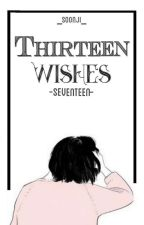 Thirteen Wishes • svt by _SoonJi_