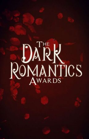 The Dark Romantics Awards {Closed At The Moment} by DarkRomanticsSociety