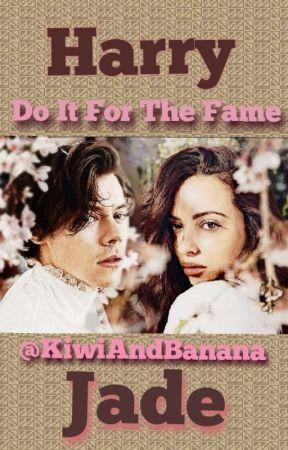 Do It For The Fame /Harry And Jade/ by KiwiAndBanana
