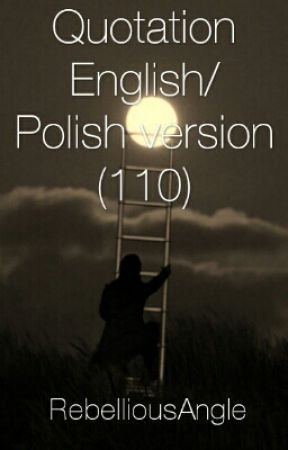 Quotation English/Polish version (110) by RebelliousAngle