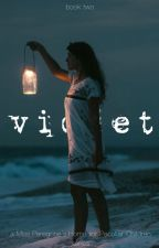 Violet - Book Two by Graciewilliams1234