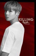 killing him - panwink,jinhwi by winmetawin