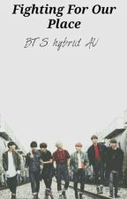 Fighting For Our Place - BTS Hybrid AU by _xItsJustMe_