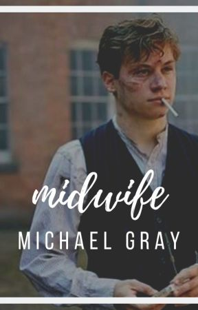 midwife  » michael gray. [completed] by johnshelby