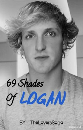 69 Shades Of Logan  | FanFic:  Logan Paul | by TheLoversSaga