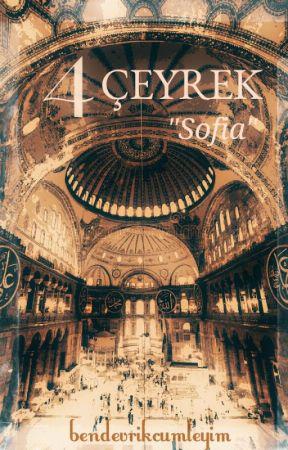 "4 ÇEYREK ""Sofia"" by bendevrikcumleyim"