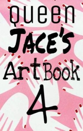 Queen Jace's Art Book 4 by JCWine