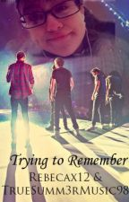 Trying to Remember by Rebecaxx13