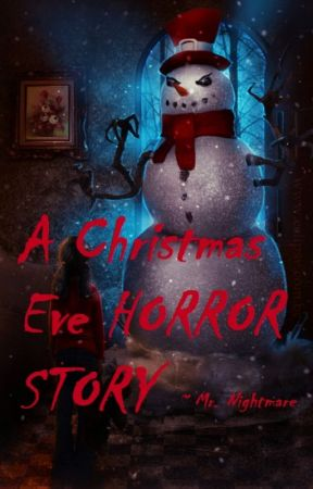 A Christmas Eve Horror Story by BBBBloodWolf
