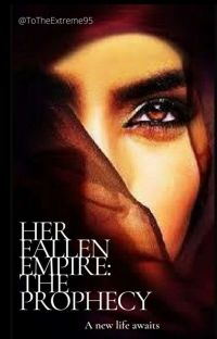 Her Fallen Empire: The Prophecy cover