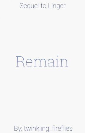 Remain by twinkling_fireflies