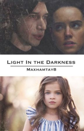 Light in the Darkness «Reylo» by Maxhamtay8