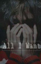 All I Want by kawaiikihyun