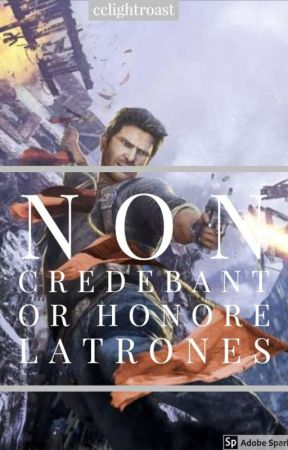 Non Credebant or Honore Latrones (2) *a Nathan Drake Love story* by cclightroast