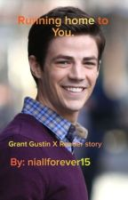 (Under construction) Running home to you (Mini Grant Gustin X Reader story)  by niallforever15