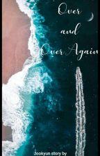 Over And Over Again (Jookyun) ✔✔ by taekookjin30