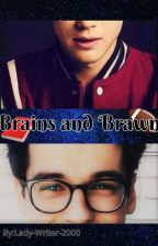Brains and Brawn (BxB) by lady-writer-2000