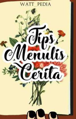 Tips Menulis Cerita by Watt_pedia