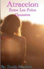 Atraccion entre los polos opuestos by Eemilyy12-