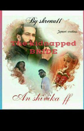 KIDNAPPED BRIDE ✓✓ by Shrenu11_666