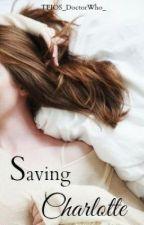 Saving Charlotte (Now on Radish) by JaneKiley713