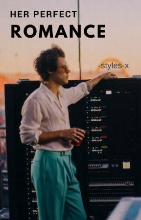 Her Perfect Romance   Harry Styles by -styles-x