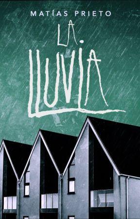 La Lluvia [Historia corta] by MatiasPrieto