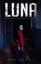 Luna : A The First 30 Days Novella (published) by Haven84