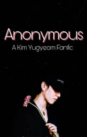 Anonymous | Kim Yugyeom [ ✔ ]  by hobisofthands