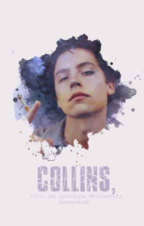 Collins, czyli jak zostałem psychopatą ✅ by Clottillde