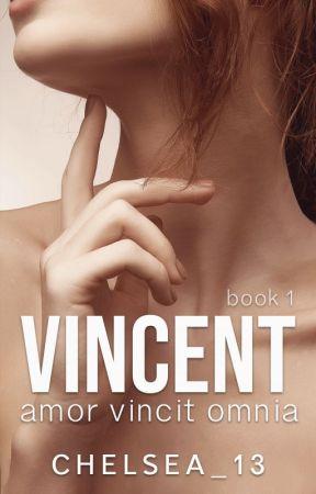 VINCENT (Book 1 of 2) ↠ Amor Vincit Omnia (PUBLISHED) by Chelsea_13