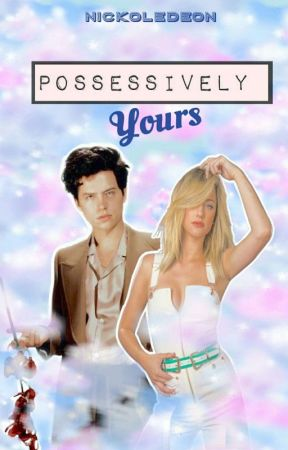 Possessively Yours (R-18) by Nickoledeon