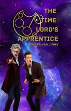 The Time Lord's Apprentice by SincerelyGallifrey