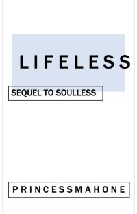 Lifeless (Sequel to Soulless - Justin Bieber Love Story / Fan Fiction) cover