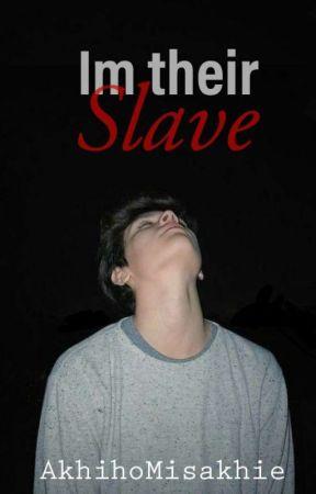 Im their Slave [BxB][ON REVISION] by AKHIEHARU