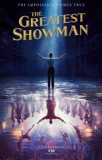 The Greatest Showman by CaptainAmerica_2000