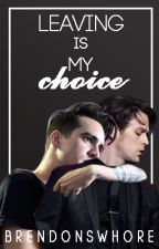 Leaving Is My Choice [brallon oneshot] by Brendonswhore