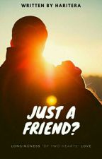 Just A Friend?  by pabsusweety
