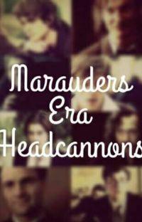 Marauders Era Headcannons cover