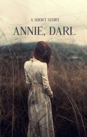 Annie, Darl by TheAvidWriter