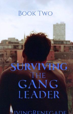 Surviving The Gang Leader by LivingRenegade